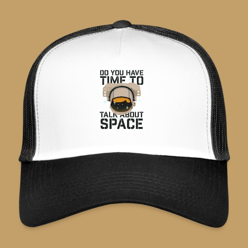 Time for Space - Trucker Cap