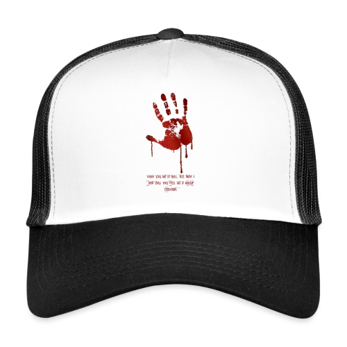 bloody hand diagonal with quote - Trucker Cap