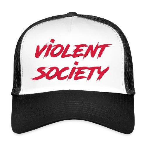 Violent Society - Trucker Cap