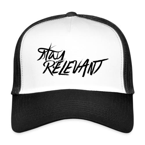 stay relevant png - Trucker Cap