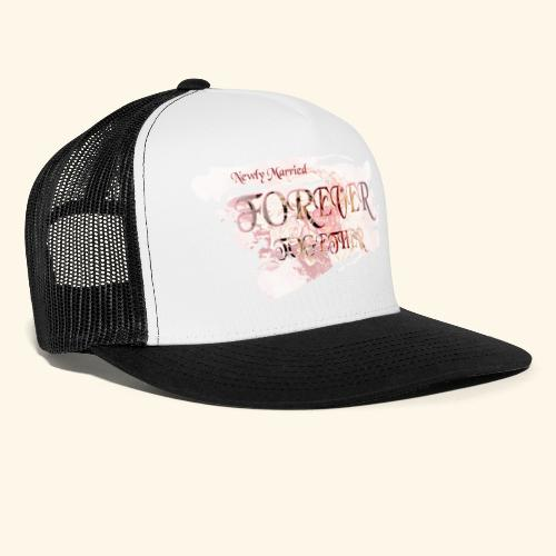 "Newly married together forever ""weddingcontest"" - Trucker Cap"