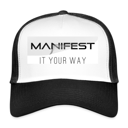 Manifest it your way - Trucker Cap