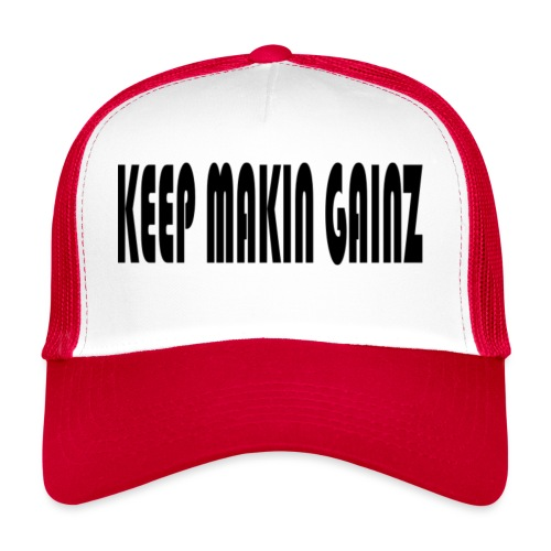 KeepMakinGainz_black - Trucker Cap