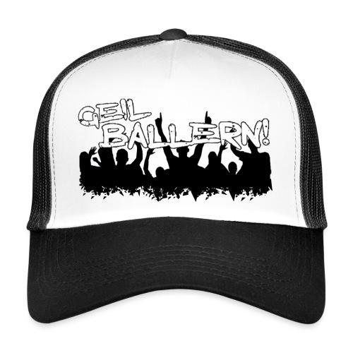 WICHTIG GEIL BALLERN - Trucker Cap
