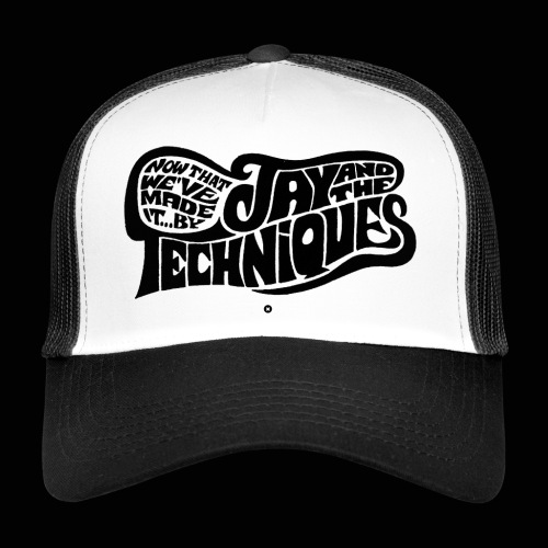 Hommage à Jay and the Techniques - Trucker Cap