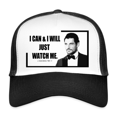 I can i will just watch me - Trucker Cap