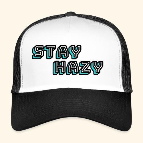 stay hazy - Trucker Cap