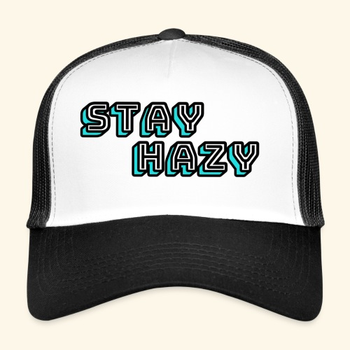 stay hazy - Trucker Cap