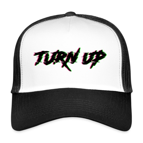 TURN UP - Trucker Cap