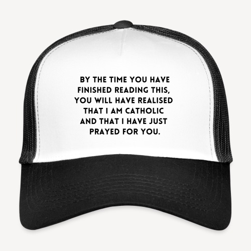 BY THE TIME YOU HAVE FINISHED.... - Trucker Cap