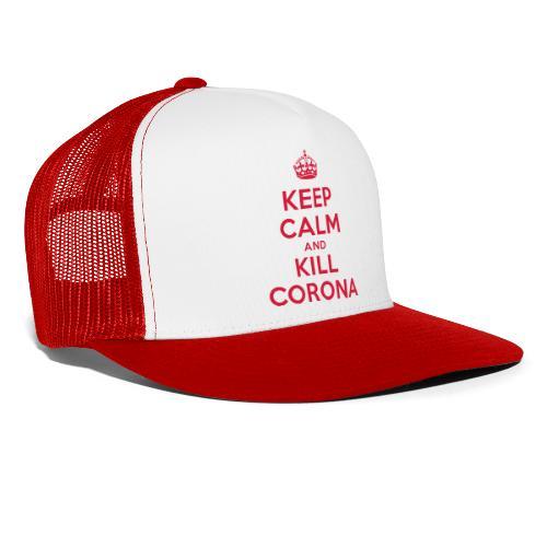 KEEP CALM and KILL CORONA - Trucker Cap