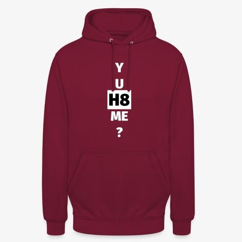 YU H8 ME bright - Unisex Hoodie