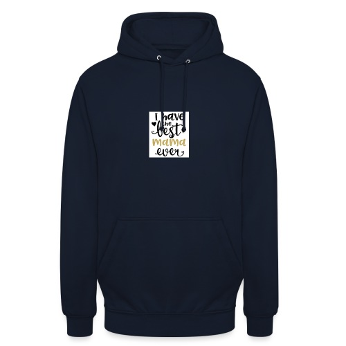 LW I Have the Best Mama Ever 81813 1507587334 128 - Hoodie unisex