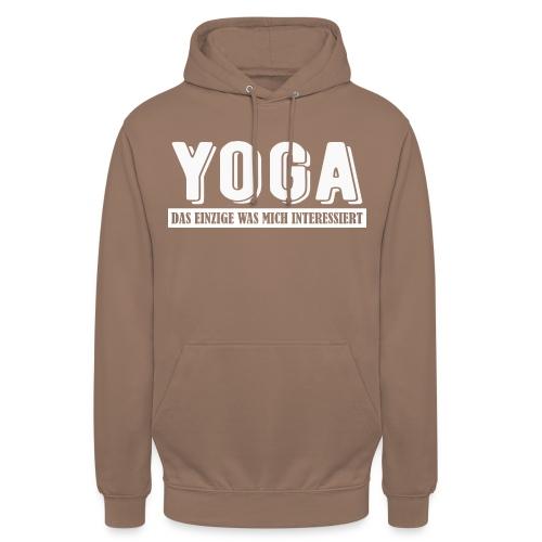 Yoga - das einzige was mich interessiert. - Unisex Hoodie