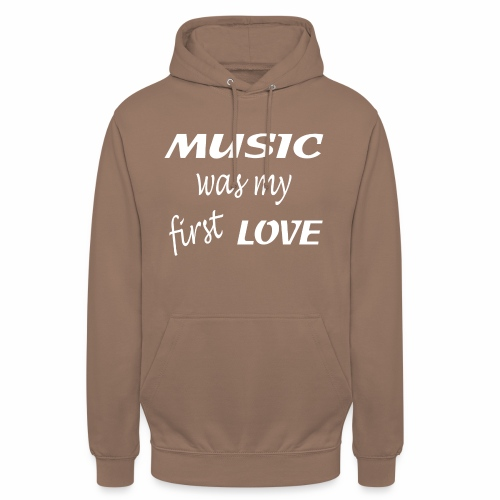 Music was my first love - Unisex Hoodie