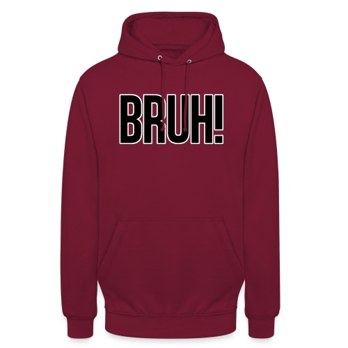 bruh - Sweat-shirt à capuche unisexe
