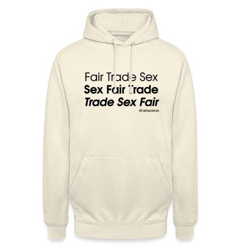 fair trade sex - Unisex Hoodie