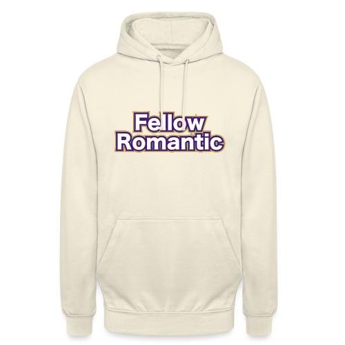 Fellow Romantic - Unisex Hoodie