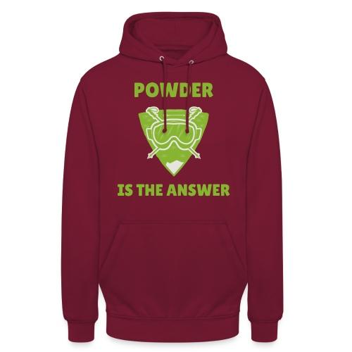 Ski- und Snowboardfahrer. Powder is the answer. - Unisex Hoodie