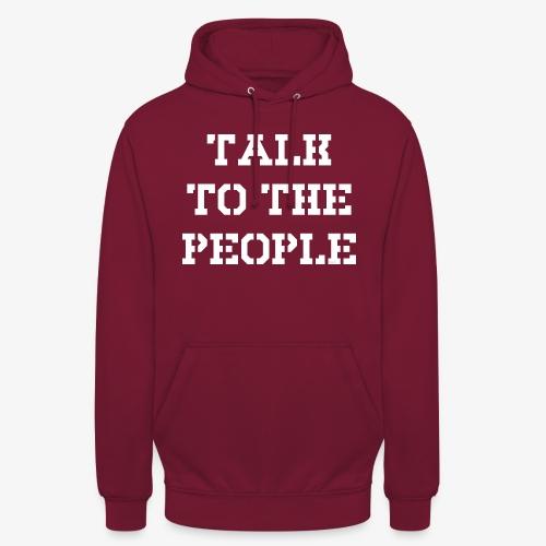 Talk to the people - weiß - Unisex Hoodie