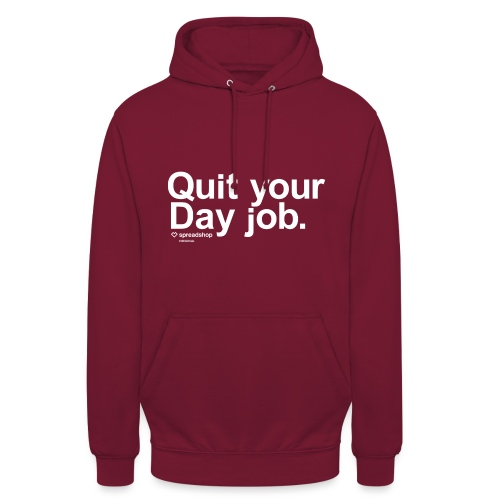 Quit your day job | white - Unisex Hoodie