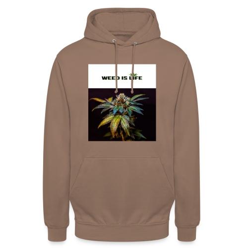 WEED IS LIFE - Unisex Hoodie