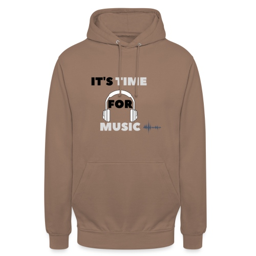 Its time for music - Unisex Hoodie