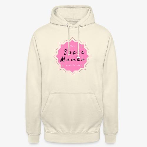 Elue super maman pour la vie - Sweat-shirt à capuche unisexe
