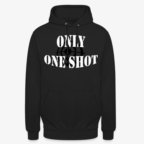 Only one shot - Sweat-shirt à capuche unisexe