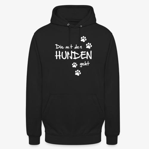 Die mit den Hunden geht - Unisex Hoodie