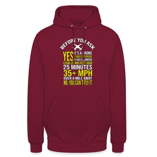 Before you ask ... Typical drone questions answered - Unisex Hoodie