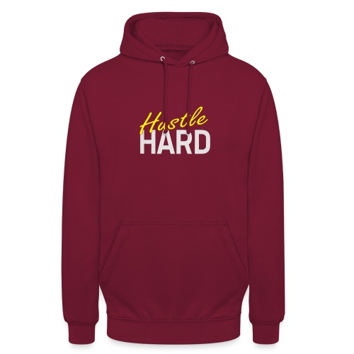 Hustle hard - Sweat-shirt à capuche unisexe