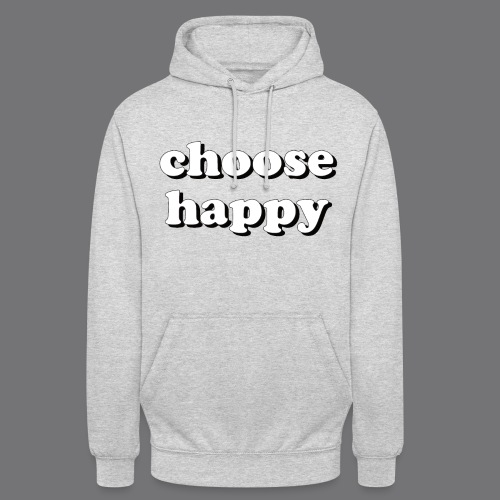 CHOOSE HAPPY Tee Shirts - Unisex Hoodie