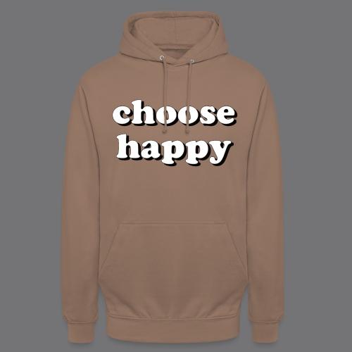 CHOOSE HAPPY Tee Shirts - Unisex Hoodie