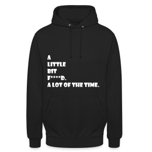 a little bit f***** a lot of the time - Unisex Hoodie