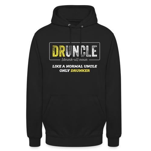Druncle like a normal uncle only drunker - Unisex Hoodie
