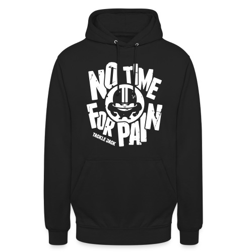 NO TIME FOR PAIN - Unisex Hoodie