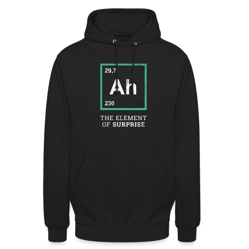 Ah the element of surprise – GREEN - Unisex Hoodie