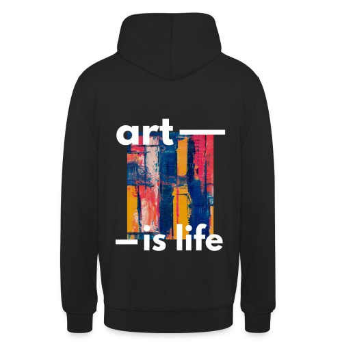 ART IS LIFE - Sudadera con capucha unisex