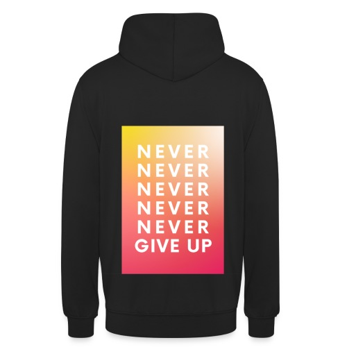 NEVER GIVE UP - Sudadera con capucha unisex