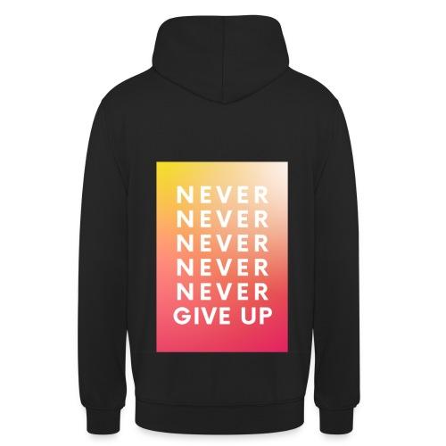 NEVER GIVE UP - Sudadera con capucha unisex