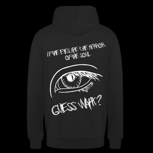 If eyes are the mirror of the soul - Unisex Hoodie