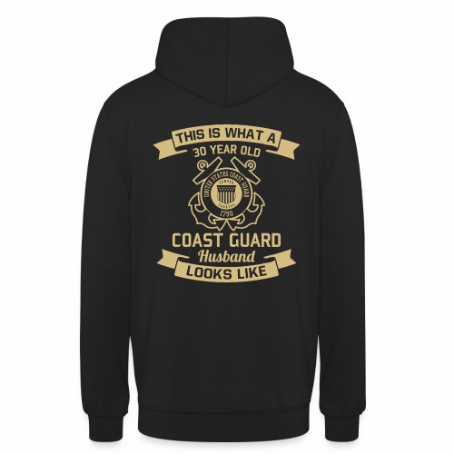 This Is What A 30 Year Old Coast Guard Husband - Unisex Hoodie