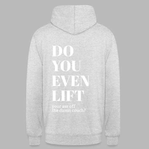 DO YOU EVEN LIFT off - Unisex Hoodie