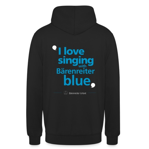 """I love singing with Bärenreiter blue"" - Unisex Hoodie"