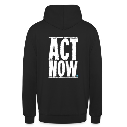 AW10 / ACT NOW (Back) - Unisex Hoodie