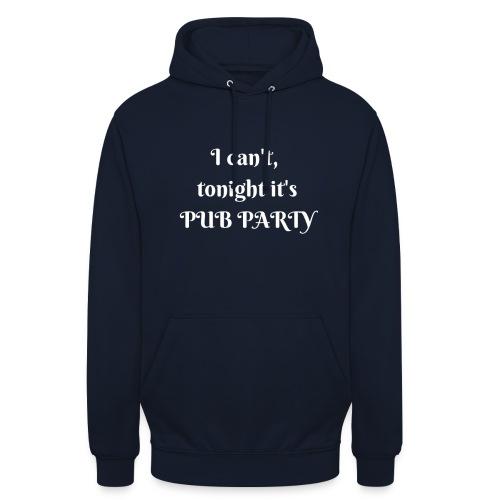 Je ne peux pas j'ai soirée Pub ! - Sweat-shirt à capuche unisexe