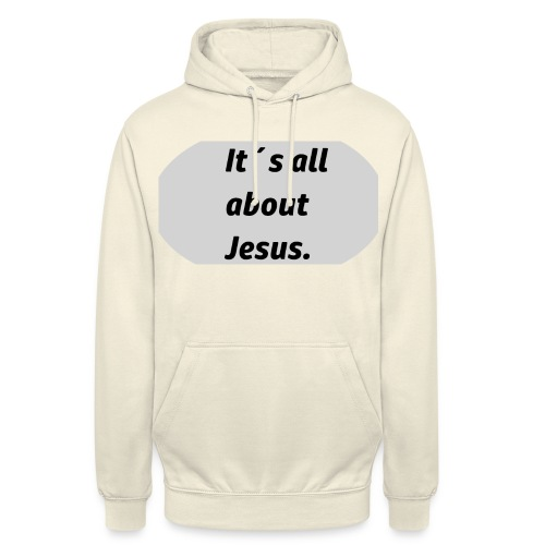 Its all about Jesus - Unisex Hoodie