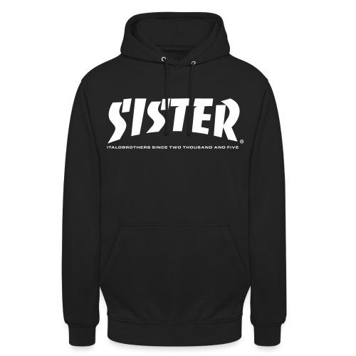 SISTER - Unisex Hoodie