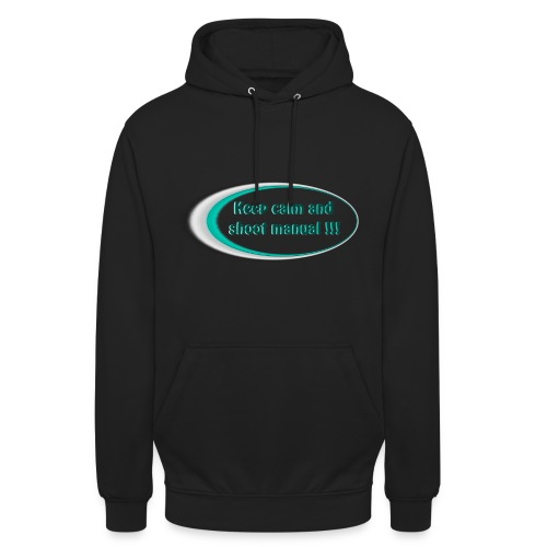 Keep calm and shoot manual slogan - Unisex Hoodie